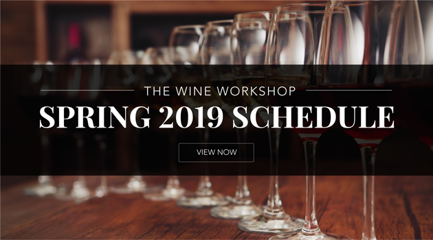 The Wine Workshop Spring 2019 Schedule!