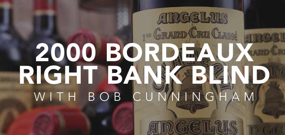 200 Bordeaux Right Bank Blind with Bob Cunningham