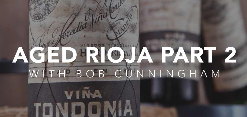 Aged Rioja Part 2 with Bob Cunningham